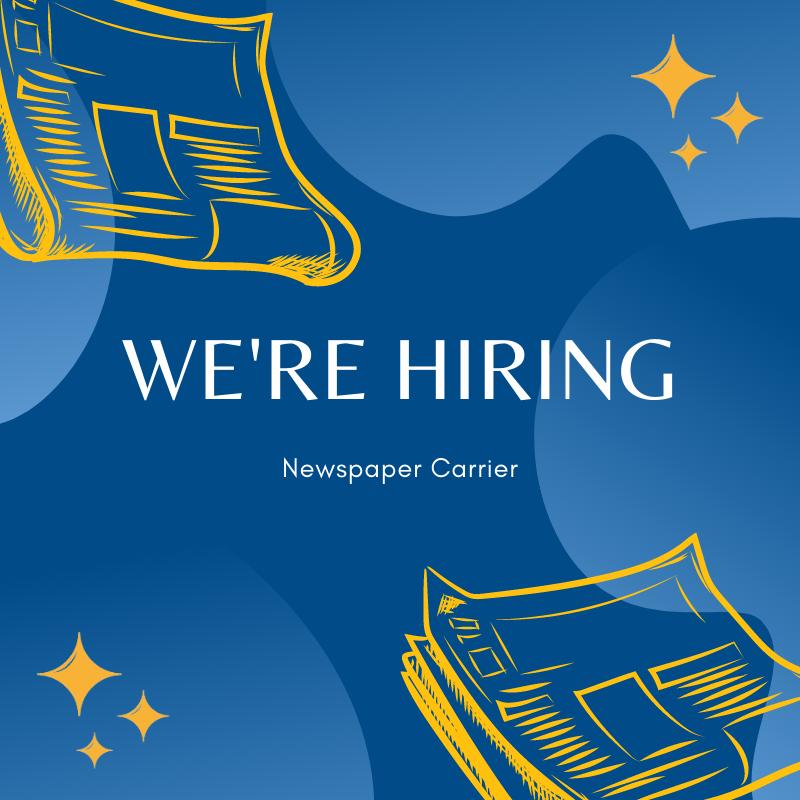 we're hiring newspaper carriers