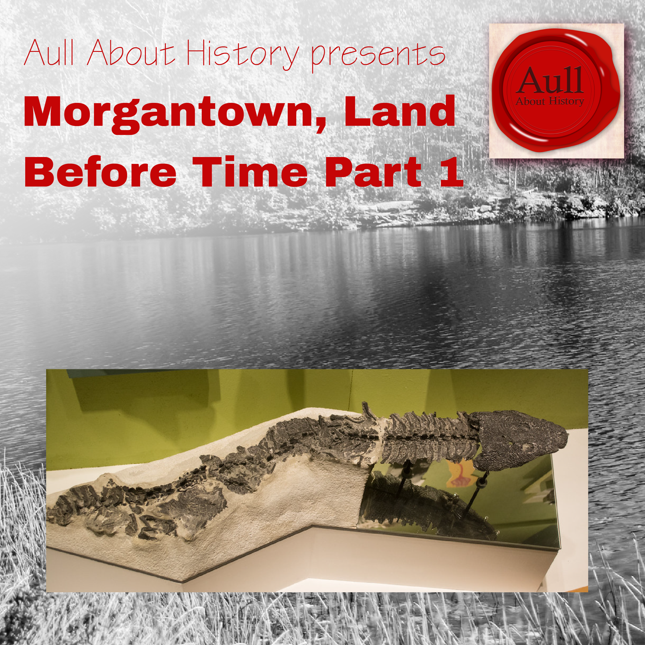 morgantown, land before time. aull center podcast -aull about history